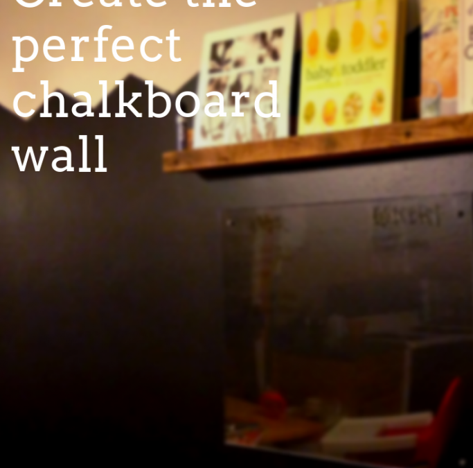How to create a Chalkboard wall with a twist!